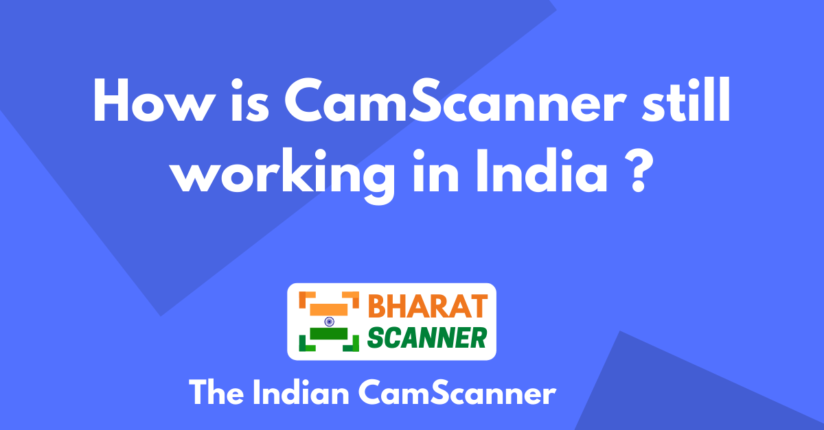 How Is CamScanner Still Working In India after ban?